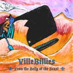 "Villebillies ""From the Belly of the Beast"" Hard Copy"
